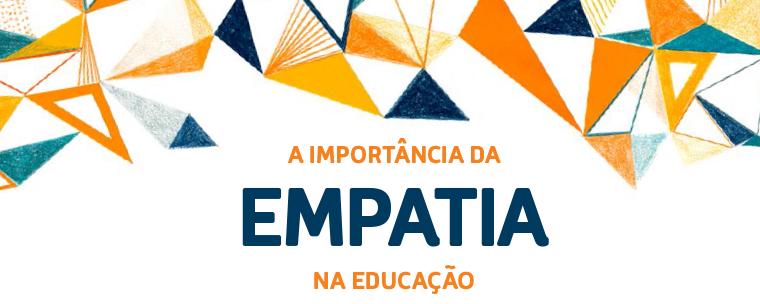 Imagem com vários triângulos de cor laranja, azul e vermelho. No centro está escrito 'A importância da empatia na educação'