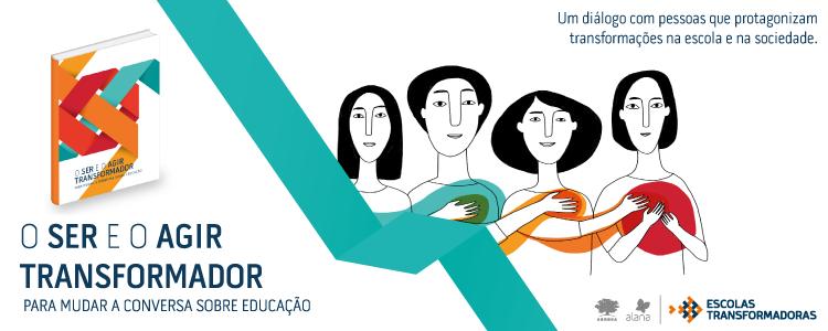 """À esquerda, a capa do livro """"O ser e o agir transformador, para mudar a conversa sobre educação"""". À direita, uma ilustração que mostra quatro pessoas, uma ao lado da outra, com as mãos no coração."""