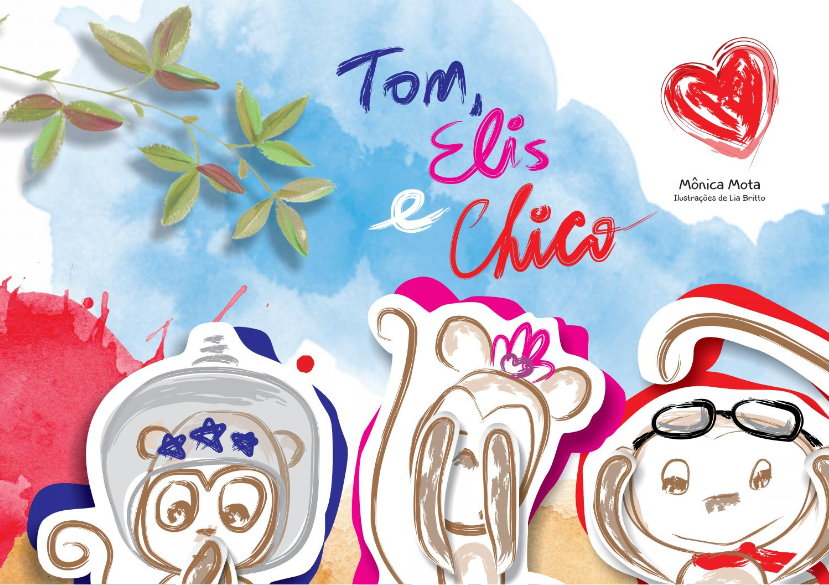 A capa do livro mostra o desenho de três macaquinhos. Acima, o texto: Tom, Elis e Chico.