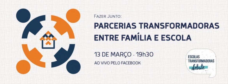 Aproximação entre famílias e escolas como forma de transformar a educação no Brasil é tema de debate online do Escolas Transformadoras