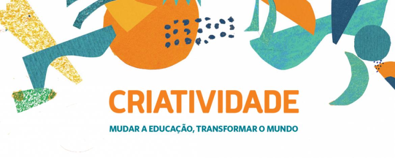 """Escolas Transformadoras lança o livro digital """"Criatividade – mudar a educação, transformar o mundo"""""""